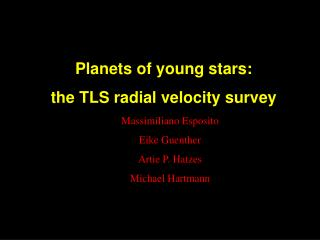 Planets of young stars:  the TLS radial velocity survey