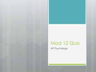 Mod 12 Quiz