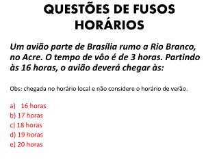 QUEST�ES DE FUSOS HOR�RIOS