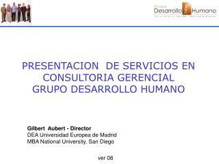 PRESENTACION  DE SERVICIOS EN CONSULTORIA GERENCIAL GRUPO DESARROLLO HUMANO