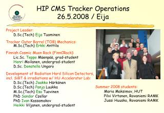 HIP CMS Tracker Operations 26.5.2008 / Eija