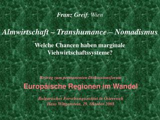 Franz Greif, Wien   Almwirtschaft   Transhumance   Nomadismus  Welche Chancen haben marginale Viehwirtschaftssysteme