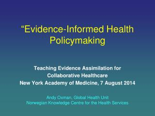 """ Evidence-Informed  Health  Policymaking"