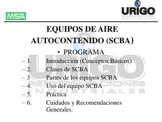 EQUIPOS DE AIRE AUTOCONTENIDO (SCBA )