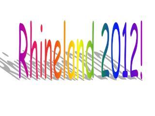 Rhineland 2012!