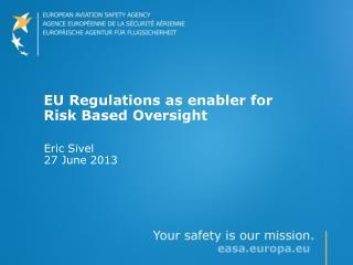 EU Regulations as enabler for Risk Based Oversight