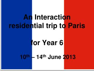An Interaction residential trip to Paris for Year 6