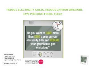 John Parmenter 2 Save Energy Ltd T: 01256 383435 E: jparmenter@theowl