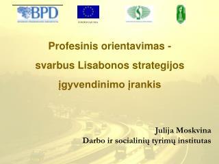 Profesinis orientavimas -  svarbus Lisabonos strategijos įgyvendinimo įrankis