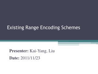Existing Range Encoding Schemes