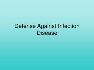 Defense Against Infection Disease