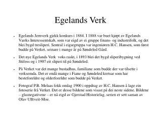 Egelands Verk