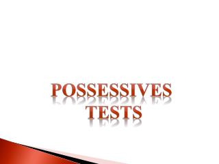 Possessives  Tests