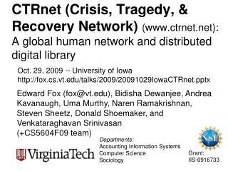 Oct. 29, 2009 -- University of  Iowa  fox.cs.vt/talks/2009/20091029IowaCTRnetx