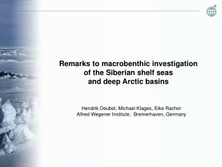 Remarks to macrobenthic investigation  of the Siberian shelf seas  and deep Arctic basins