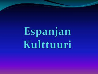 Espanjan  Kulttuuri
