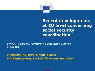 Recent developments at EU level concerning social security coordination