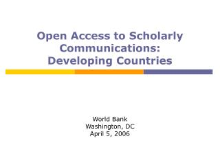 Open Access to Scholarly Communications:   Developing Countries