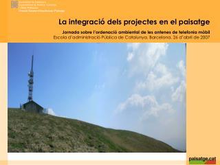 La integració dels projectes en el paisatge