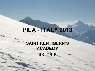 PILA - ITALY 2013
