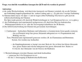 Frage: was sind die wesentlichen Aussagen der QCD und wie werden sie getestet? Antworten: