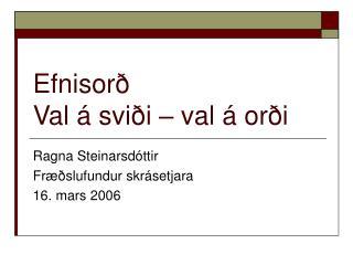 Efnisorð Val á sviði – val á orði