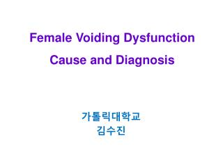 Female Voiding Dysfunction Cause and Diagnosis