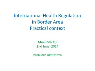 International Health Regulation in Border Area Practical context