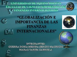 UNIVERSIDAD DE AQUINO BOLIVIA FACULTAD DE CIENCIAS EMPRESARIALES FINANZAS INTERNACIONALES