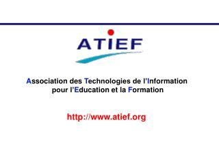 A ssociation des  T echnologies de l' I nformation  pour l' E ducation et la  F ormation