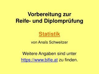 Vorbereitung zur  Reife- und Diplomprüfung Statistik