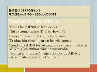 Sintesis  de proteínas procesamiento – regulaciones