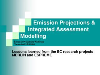 Emission Projections &         Integrated Assessment Modelling