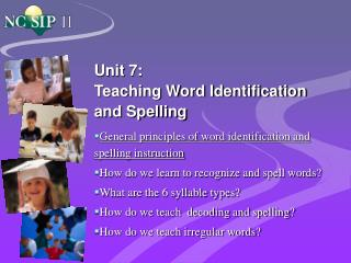 Unit 7:  Teaching Word Identification and Spelling
