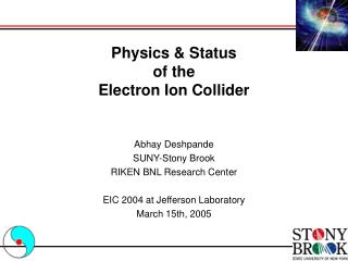 Physics & Status  of the  Electron Ion Collider
