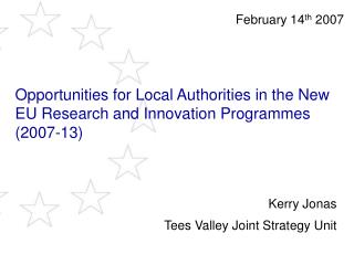 Opportunities for Local Authorities in the New EU Research and Innovation Programmes (2007-13)