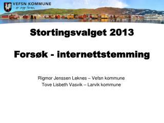 Rigmor Jenssen Leknes – Vefsn kommune Tove Lisbeth  Vasvik  – Larvik kommune