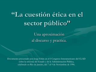 """""""La cuestión ética en el sector público"""""""
