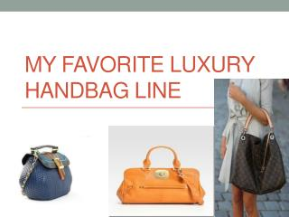 My Favorite Luxury Handbag Line