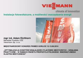 Instalacje fotowoltaiczne, a możliwości oszczędzania energii  mgr inż. Adam  Eichhorn