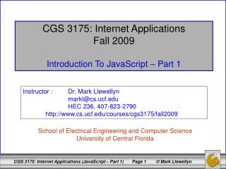 CGS 3175: Internet Applications Fall 2009 Introduction To JavaScript – Part 1