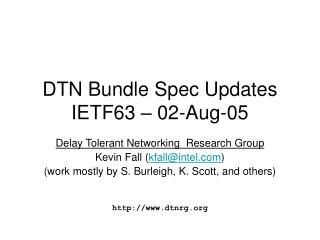 DTN Bundle Spec Updates IETF63 – 02-Aug-05