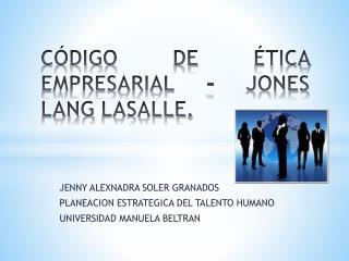 CÓDIGO DE ÉTICA EMPRESARIAL - JONES LANG LASALLE.