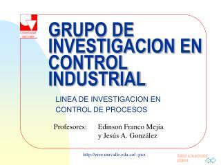 GRUPO DE INVESTIGACION EN CONTROL INDUSTRIAL