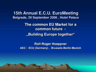 15th Annual E.C.U. EuroMeeting Belgrade, 29 September 2006 , Hotel Palace