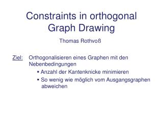 Constraints in orthogonal Graph Drawing