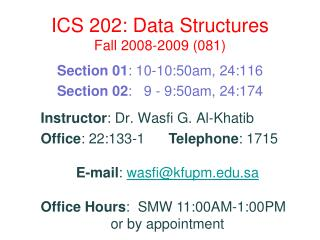 ICS 202: Data Structures Fall 2008-2009 (081)