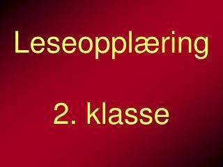 Leseoppl�ring 2. klasse