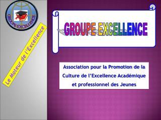 Association pour la Promotion de la Culture de l'Excellence Académique et professionnel des Jeunes