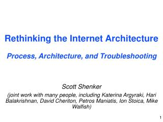Rethinking the Internet Architecture Process, Architecture, and Troubleshooting
